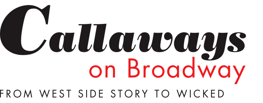 West Side Story to Wicked: Callaways On Broadway