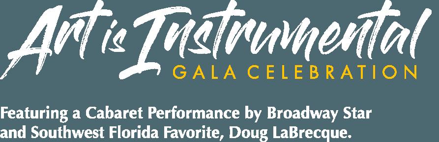 Art is Instrumental Annual Gala