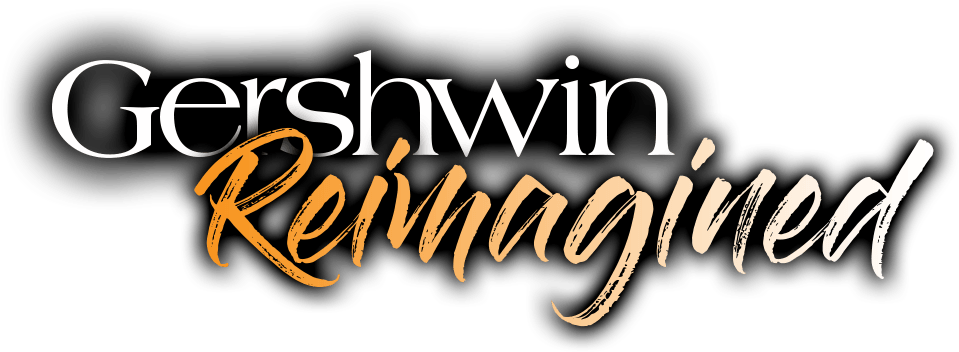 Gershwin Reimagined - A 25th Anniversary Celebration