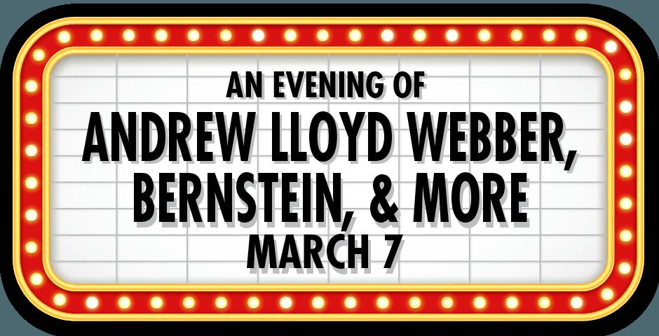 An Evening of  Andrew Lloyd Webber, Bernstein & More