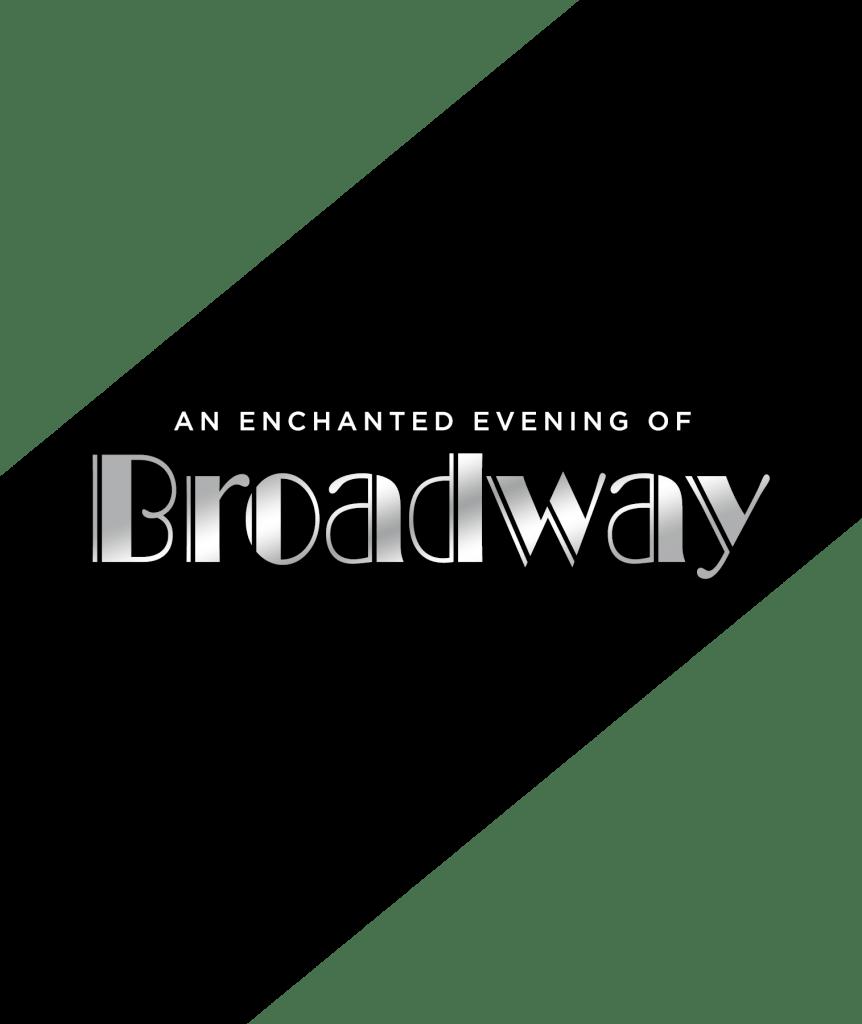 An Enchanted Evening of Broadway