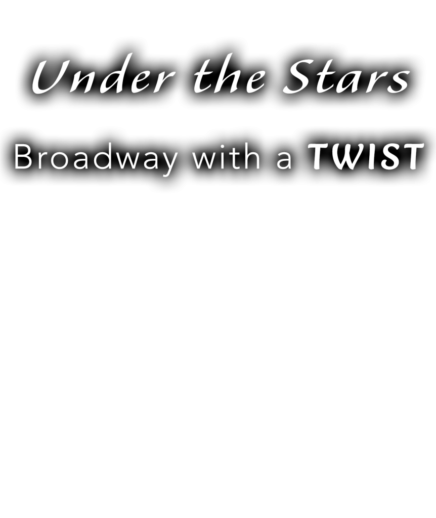 Under the Stars: Broadway With A Twist