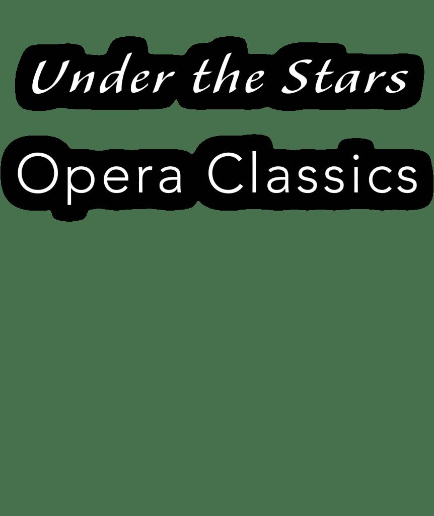 Under the Stars: Opera Classics